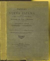 Papeles de Nueva Espana. Segunda Serie. Geografia y Estadistica. Tomo I