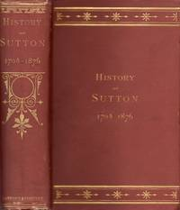History of the Town of Sutton, Massachusetts, From 1704 to 1876; Including Grafton Until 1735; Millbury Until 1813; and Parts of Northbridge, Upton and Auburn