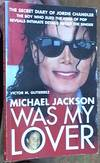 image of Michael Jackson Was My Lover: The Secret Diary of Jordie Chandler The Boy Who Sued the King of Pop Reveals Intimate Details about the Singer