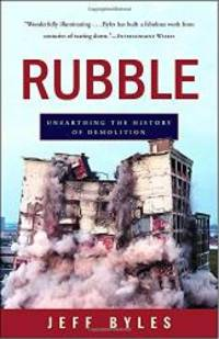 image of Rubble: Unearthing the History of Demolition