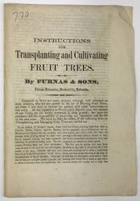 Instructions for Transplanting and Cultivating Fruit Trees. By Furnas & Sons, Furnas Nurseries, Brownville, Nebraska [caption title]