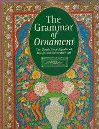 GRAMMAR OF ORNAMENT by  Owen Jones - First - 1997 - from Books On The Boulevard (SKU: 54182)