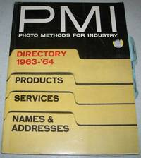 PMI: Photo Methods for Industry Directory 1963-1964 by N/A - Paperback - 1963 - from Easy Chair Books (SKU: 120430)