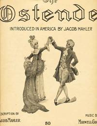 The New Society Ball-Room Dance.  The Ostende.  Introduced in America by Jacob Mahler.