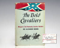 The Bold Cavaliers: Morgan's 2nd Kentucky Cavalry Raiders.
