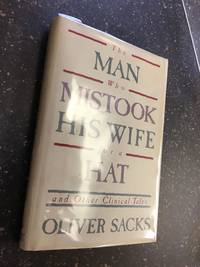 THE MAN WHO MISTOOK HIS WIFE FOR A HAT [SIGNED]