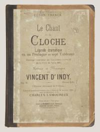 Le Chant de la Cloche Légende dramatique en un Prologue et sept Tableaux. Ouvrage couronné au...
