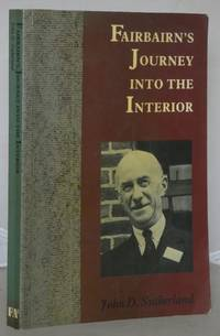 Fairbairn's Journey into the Interior by  J.D Sutherland - Paperback - 1st Edition - 1989 - from Besleys Books (SKU: AN1BKGRY19C)
