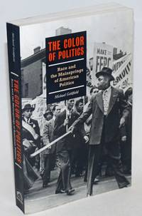 The color of politics; race and the mainsprings of American politics