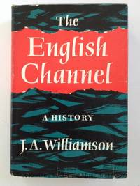 THE ENGLISH CHANNEL. A History.