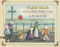 Plaid Bear and the Rude Rabbit Gang