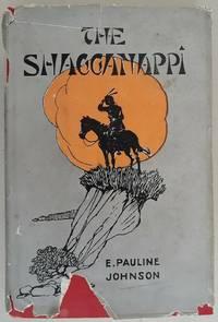 Shagganappi, by Tekahionewake (1913 Ryerson 1st Canadian Ed.)