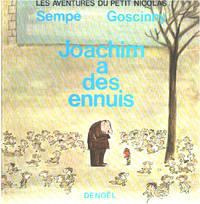 Les aventures du petit Nicolas / Joachim a des ennuis