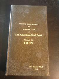 Second Supplement to Volume XVII of The American Stud Book - Foals of 1939