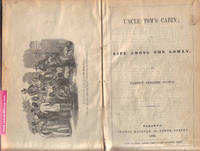 Uncle Tom's Cabin, or, Life Among the Lowly ---bound with --- Dred; A Tale of the Great Dismal Swamp, Two Volumes in One