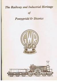 The Railway and Industrial Heritage of Pontypridd and District, GWR 150 1835-1985