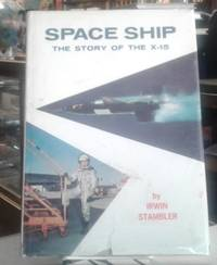 image of Space Ship the Story of the X-15
