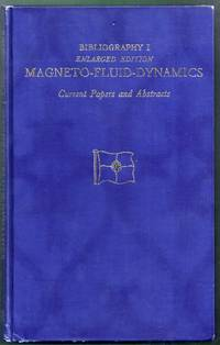 AGARD Bibliography I.  Enlarged Edition. Magneto-Fluid-Dynamics. Current Papers and Abstracts