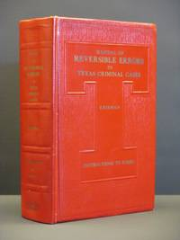 Manual of Reversible Errors in Texas Criminal Cases: With Suggested Instructions to Juries [SIGNED]