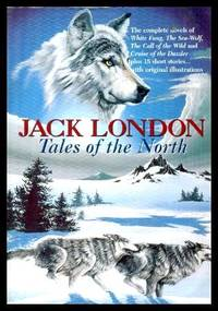 TALES OF THE NORTH - The Call of the Wild and more