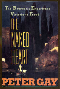 image of The Naked Heart: The Bourgeois Experience-Victoria to Freud, Volume IV
