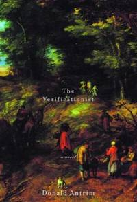 The Verificationist : A Novel by Donald Antrim - Hardcover - 2000 - from ThriftBooks (SKU: G0375408223I3N00)