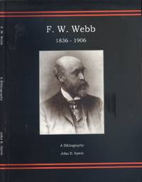 image of F.W. Webb 1836-1906: A Bibliography John E. Spink