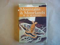 Mountains and Moorlands: New Naturalist by W. H. Pearsall - Hardcover - Reprint - 1977 - from Carmarthenshire Rare Books. (SKU: 112727)