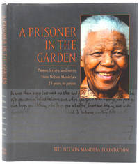 image of A Prisoner in the Garden.  Photos, letters, and notes from Nelson Mandela's 27 years in prison