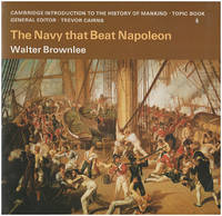 The Navy that Beat Napoleon (Cambridge Introduction to the History of Mankind series)