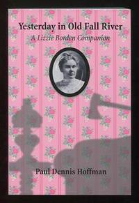 Yesterday in Old Fall River: A Lizzie Borden Companion