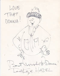 AN ORIGINAL DRAWING of THE CARTOON CHARACTER HAZEL, INSCRIBED to DONNA & SIGNED by the CARTOONIST TED KEY.