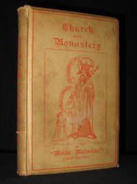 Some of the Antiquities of 'Moche Malverne' (Great Malvern): Including A History of its Ancient Church and Monastery, Engravings of Seals of the Convent, and the Publication of Grants and Documents, and much other matter never before printed.