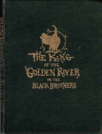 The King of the Golden River or the Black Brothers. A Legend of Stiria