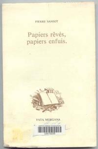 Papiers Rêvés, Papiers Enfuis