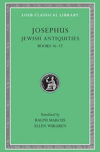 Josephus: v. 11: Jewish Antiquities, Bks.XVI-XVII
