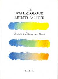 image of THE WATERCOLOUR ARTIST'S PALETTE: CHOOSING AND MIXING YOUR PAINTS.