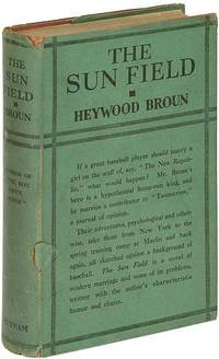 The Sun Field by  Heywood BROUN - First Edition - 1923 - from Between the Covers- Rare Books, Inc. ABAA and Biblio.co.uk