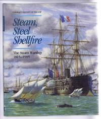 Steam, Steel & Shellfire. The Steam Warship 1815-1905