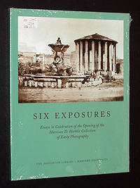 Six Exposures: Essays in Celebration of the Opening of the Harrison D. Horblit Collection of Early Photography by ;Larry J. Schaaf; Grant B. Romer; John Szarkowski; Andrew Szgedy-Maszak; Robert Sobieszek  Jr. - Paperback - First Edition - 1999 - from A&D Books and Biblio.co.uk