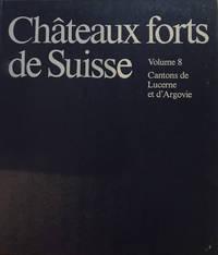 Chateaux forts de Suisse. Vol 8