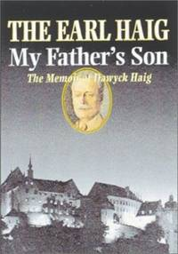 My Father's Son: The Memoir of Dawyck Haig
