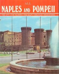 All Naples and Pompeii - The City - The Islands - The Gulf - Vesuvius & Excavations.