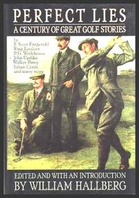 image of PERFECT LIES - A Century of Great Golf Stories