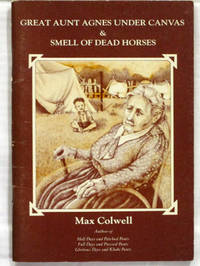 Great Aunt Agnes Under Canvas & Smell of Dead Horses [Signed by Author]