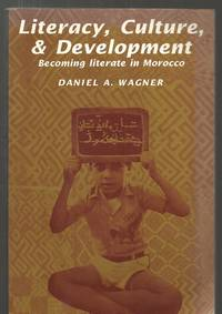 Literacy, Culture and Development: Becoming Literate in Morocco