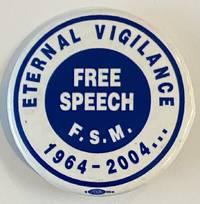 image of Eternal Vigilance / Free Speech FSM / 1964-2004 [pinback button]