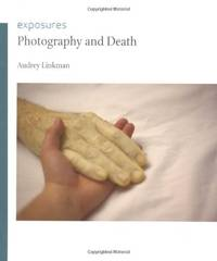 Photography and Death by Audrey Linkman-
