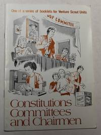 Constitutions, Committees And Chairmen