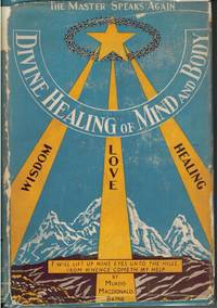 Divine Healing of Mind and Body by M. Macdonald-Bayne - Hardcover - 1962 - from BGA Books (SKU: MMB-DHMB)